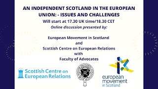 An Independent Scotland in the EU: Issues and Challenges