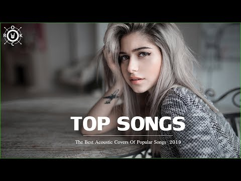 Acoustic 2019 | The Best Acoustic Covers of Popular Songs 2019