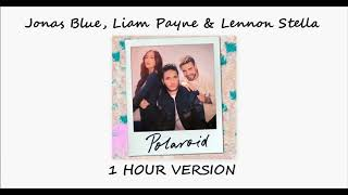 Jonas Blue, Liam Payne & Lennon Stella - Polaroid (1 HOUR VERSION)