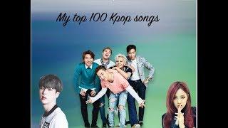 My Top 100 Kpop Songs Ever!