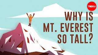 Why is Mount Everest so tall? – Michele Koppes