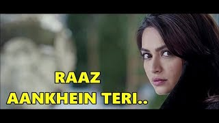 RAAZ AANKHEIN TERI - Arijit Singh - Raaz Reboot -Emraan Hashmi, Kriti Kharbanda, Gaurav Arora-Lyrics