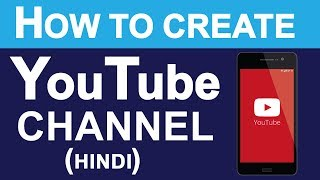 How To Create YouTube Channel in Hindi | Full Tutorial Guide For YouTube Channel To Earn Money