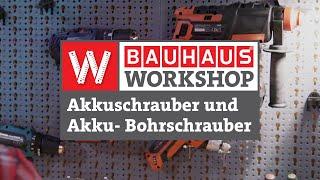Welcher Akkuschrauber kann was? [Experten Tipps]   BAUHAUS Workshop