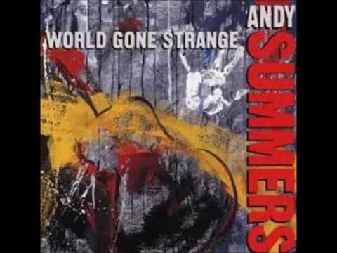 World Gone strange . Andy Summers online metal music video by ANDY SUMMERS