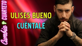 Ulises Bueno - Cuentale (En Vivo)