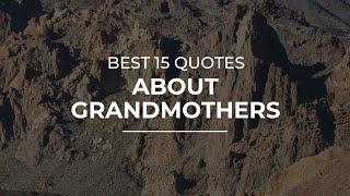Best 15 Quotes About Grandmothers | Quotes For Photos | Inspirational Quotes