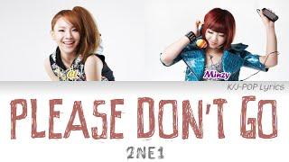 2NE1 (투애니원) - Please Don't Go (by CL & Minzy) Colour Coded Lyrics (Han/Rom/Eng)