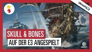 Skull & Bones™ –  Auf E3 angespielt | Ubisoft-TV [DE]