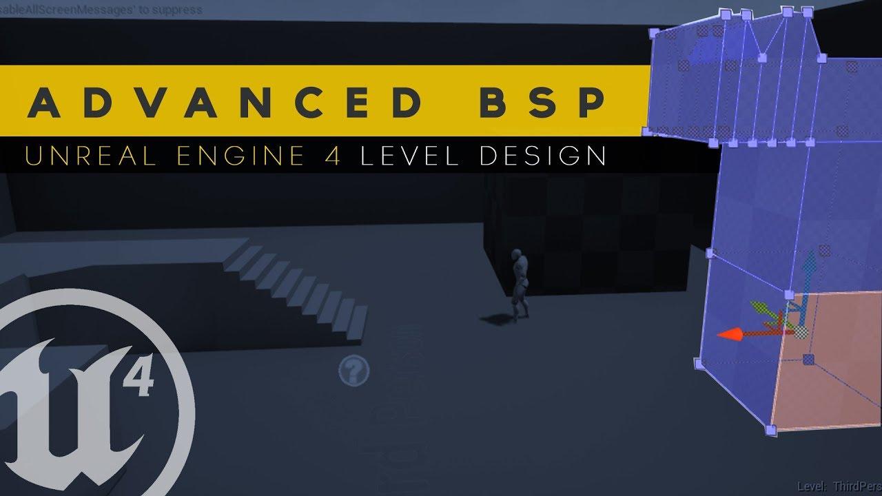 Advanced BSP Geometry Editing - #10 Unreal Engine 4 Level Design Tutorial Series