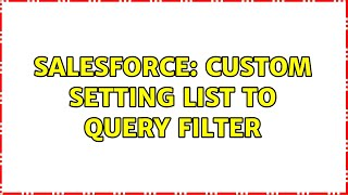 Salesforce: Custom Setting list to query filter
