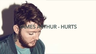 James Arthur   Hurts (lyrics)