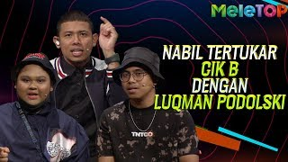 Nabil tertukar Cik B dengan Luqman Podolski | MeleTOP | Nabil & Dato' Sri Siti Nurhaliza
