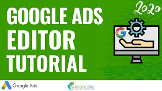 Google Ads Editor Tutorial 2020 - How To Use Google Ads Editor To Create & Manage Campaigns