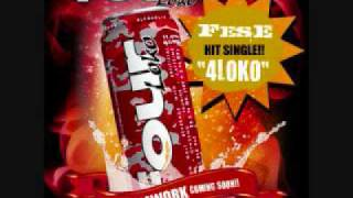 "FESE the official ""FOUR LOKO"" song"