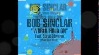 Bob Sinclar Feat. Steve Edwards   World Hold On (Children Of The Sky) [Club Mix]