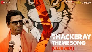 Thackeray | Thackeray Theme (Club Mix) | Nawazuddin Siddiqui  Amrita Rao | Sandeep Shirodkar