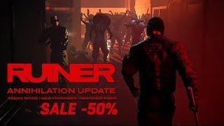 RUINER - Annihilation Update Trailer