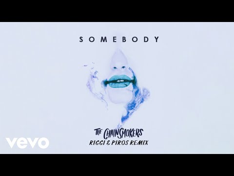 "The Chainsmokers, DrewLove – ""Somebody"" (Riggi & Piros Remix)"