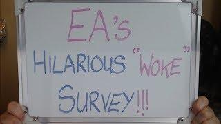"""EA's Hilariously BAD """"Woke"""" Survey!!"""