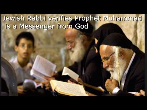 Jewish Rabbi Verifies Prophet Muhammad Is A Messenger From God