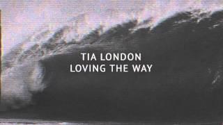Tia London - Loving The Way