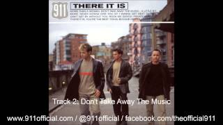 911 - There It Is Album - 02/11: Don't Take Away The Music [Audio] (1999)
