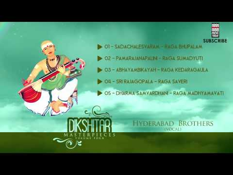Dikshitar Masterpieces | Vol 4 | Audio Jukebox | Carnatic Vocal | Hyderabad Brothers