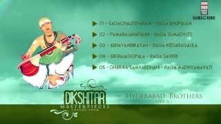 Dikshitar Masterpieces | Vol 4 | Audio Jukebox | Carnatic Vocal | Hyderabad Brothers