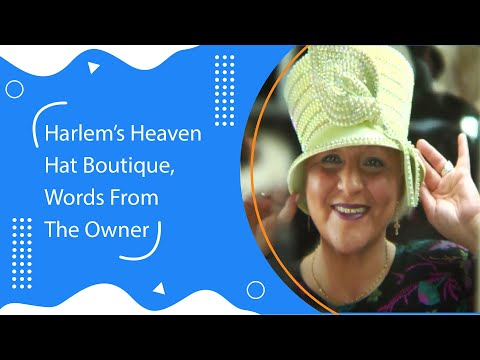 HARLEM'S HEAVEN HAT BOUTIQUE, WORDS FROM THE OWNER