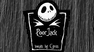 Poor Jack  - Vocals by Cyrus Rua - Nightmare Before Christmas
