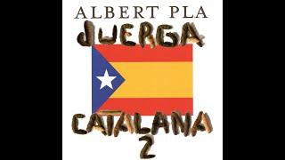 Albert Pla - JUERGA CATALANA 2