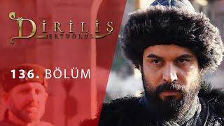 episode 136 from Dirilis Ertugrul