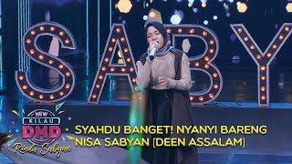 SYAHDU BANGET! Nyanyi Bareng Nisa Sabyan [Deen Assalam] - DMD Rindu Sabyan (20/11)