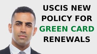 USCIS New Policy for Green Card Renewals
