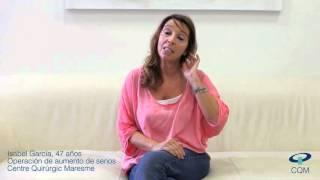 Testimonio de Isabel, paciente de Cirugia Plastica y Estetica en CQM, Mataro (Barcelona) - CQM L'Hospital Privat de Mataró