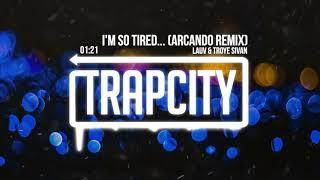 Lauv & Troye Sivan - i'm so tired... (Arcando Remix)