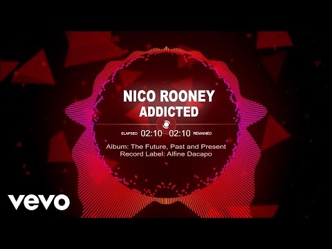 Nico Rooney – Addicted: Music