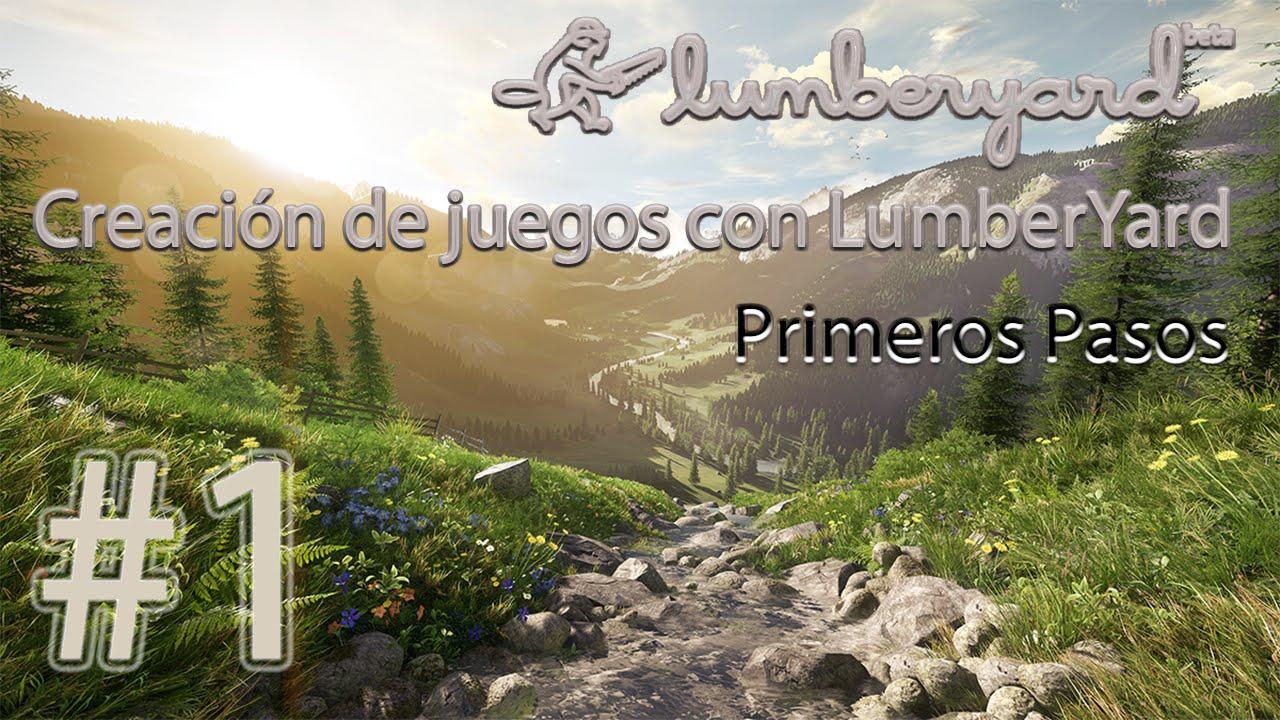 LumberYard #1. Primeros Pasos en la creación de videojuegos con LumberYard.