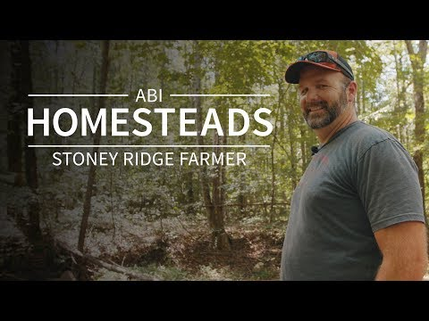 ABI Presents I Homesteads – Stoney Ridge Farmer