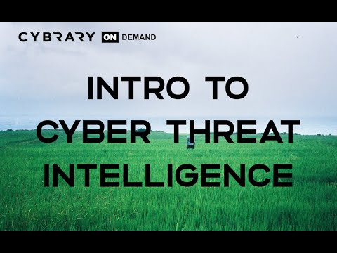 Introduction to Cyber Threat Intelligence Training Course (Lesson 1 ...