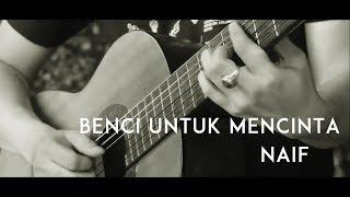 Naif   Benci Untuk Mencinta ( Acoustic Karaoke  Backing Track )