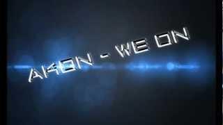 Akon ft Yo Gotti - We On
