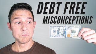4 BIGGEST DEBT FREE MISCONCEPTIONS - Things We Got TOTALLY Wrong Becoming Debt Free
