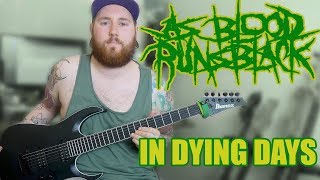 As Blood Runs Black Guitar Playthrough | Jamie Oldfield | Guitar Cover In Dying Days
