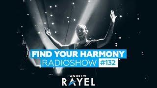 Andrew Rayel - Find Your Harmony Radioshow #132