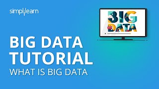Big Data Tutorial | What Is Big Data | Big Data Hadoop Tutorial For Beginners |Big Data |Simplilearn