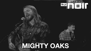 Mighty Oaks   Like An Eagle (live Bei TV Noir)