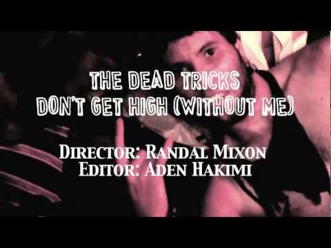 The Dead Tricks - Don't Get High (Without Me)