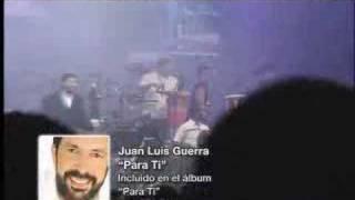 """""""Para Ti"""" Juan Luis Guerra"""